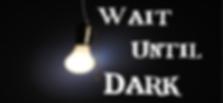 WaitUntilDark.png