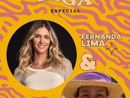 Sente o Clima - Fernanda Lima no Papo com a Liga