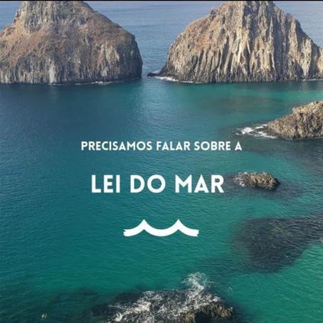 Lei do Mar! Porque é importante para o Brasil e outras coisas que você precisa saber