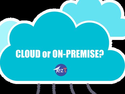 Cloud or On-Premise?