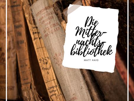 Botschaft vor Handlung - Die Mitternachtsbibliothek (Matt Haig)