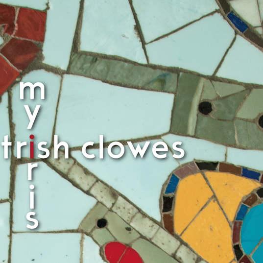 Trish Clowes | My Iris | Muted Lines