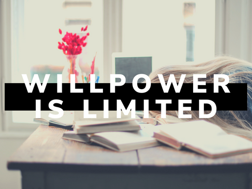 Willpower is Limited!