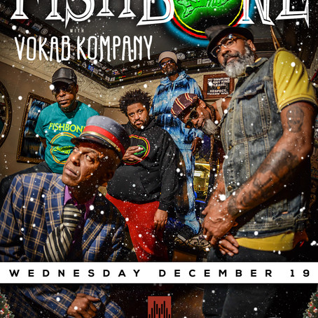 Fishbone: Crazy Glue Xmas w/ Vokab Kompany - Music Box San Diego