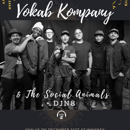 NYE WITH THE SOCIAL ANIMALS, VOKAB KOMPANY & DJN8 LIVE!! DECEMBER 31
