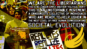WE ARE THE LIBERTARIANS!