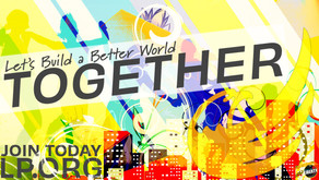 Let's Build a Better World, TOGETHER!