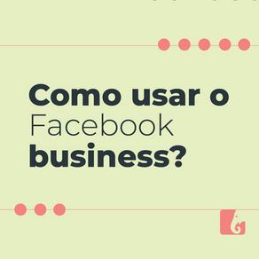 Como usar o Facebook Business para investir nas suas mídias sociais?