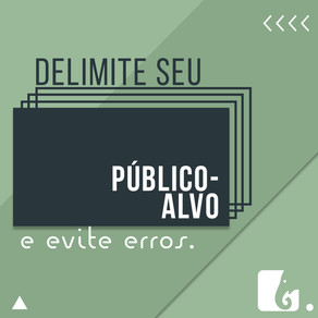 Quatro problemas que você pode evitar ao delimitar seu público-alvo