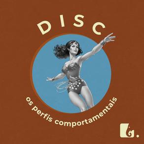 DISC: Os Perfis Comportamentais
