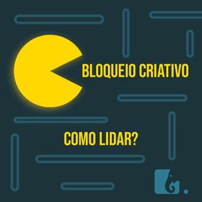 Bloqueio Criativo: Como lidar?