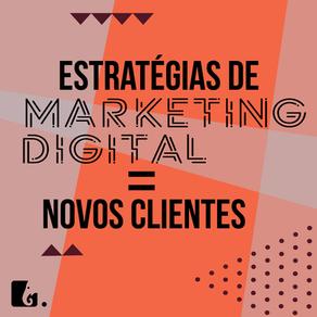 Como captar novos clientes usando estratégias de marketing digital
