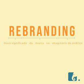 Rebranding – O valor de se reinventar