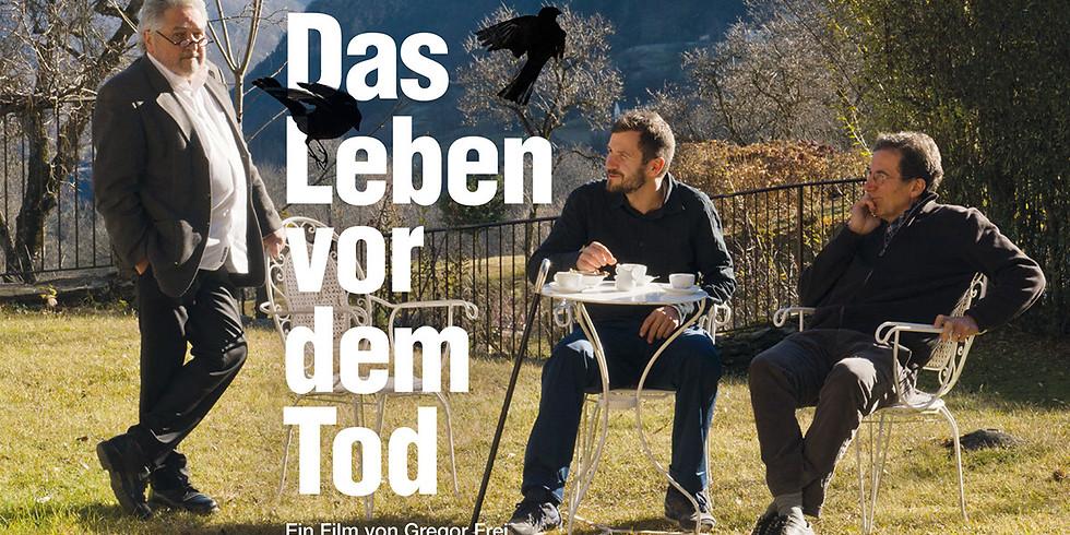 Das Leben vor dem Tod (Dokumentarfilm, Schweiz 2018, 107 min.)