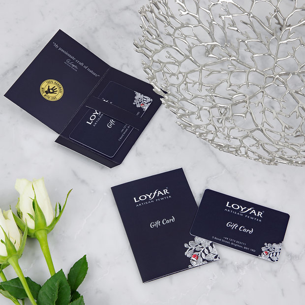 Loyfar Pewter UK. Physical Gift Cards. A reusable standard-sized bio-degradable plastic card which can have extra value added in-store at any time. Available in a branded design and presented in a matching card folder. Can be purchase in-store only.