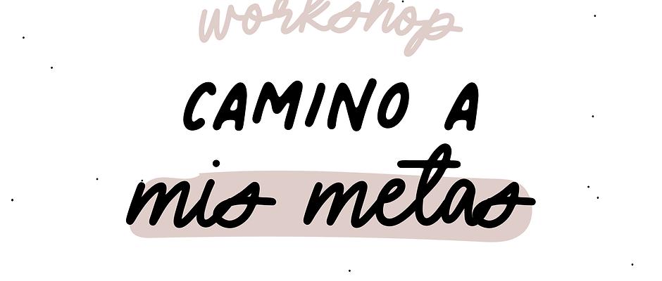 Workshop: Camino a mis metas
