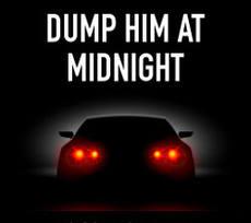 Dump Him at Midnight