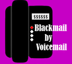 Blackmail by Voicemail