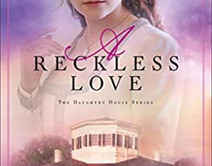 A Reckless Love (Daughtry House #3)  Review