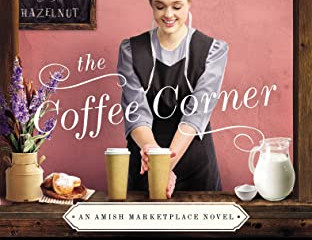 The Coffee Corner(Amish Marketplace #3) Review