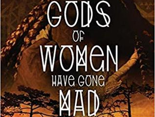 The Gods of Women Have Gone Mad (Review)