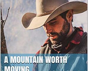 A Mountain Worth Moving  (Review)
