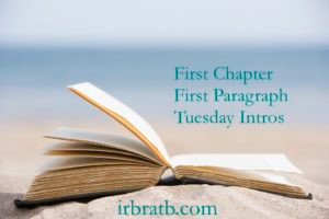 First Chapter First Paragraph Tuesday Intros