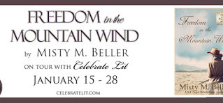 Celebration Lit Blog Tour and Giveaway: Freedom in the Mountain Wind Misty M. Beller