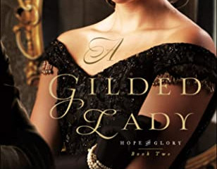 A Gilded Lady (Hope and Glory #2)  Review