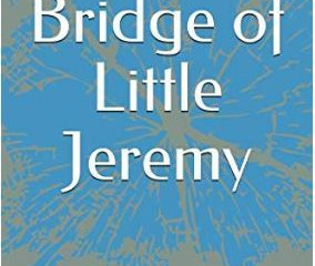 The Bridge of Little Jeremy (Review)