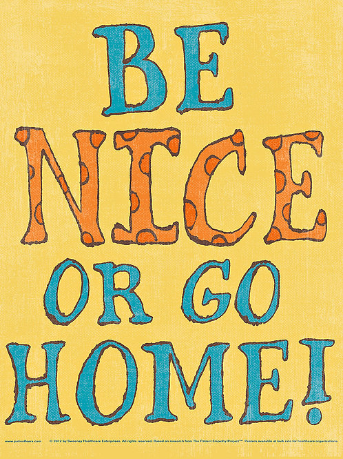 DIGITAL Be Nice or Go Home Poster - unlimited number of copies