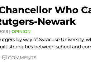 The Chancellor Who Can Transform Rutgers-Newark