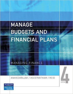 Manage Budgets and Financial Plans written by Al Aseervatham