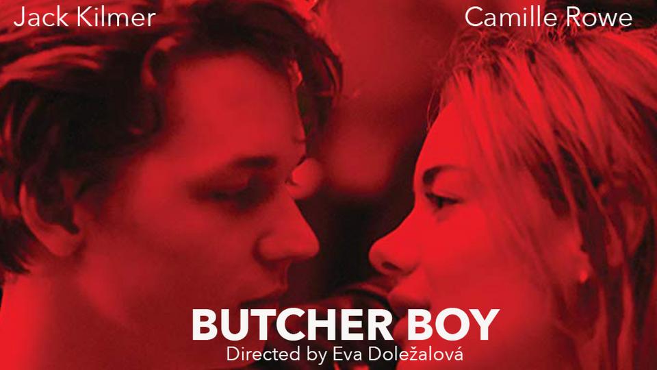 THE BUTCHER BOY WRITTEN & DIRECTED BY EVA DOLEŽALOVÁ
