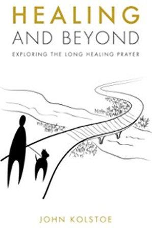 Healing and Beyond: Exploring the Long Healing Prayer - Book
