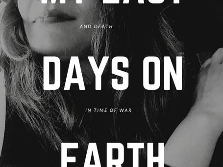 My Last Days on Earth