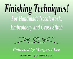 Finishing Techniques for Handmade Needlework, Embroidery and Cross Stitch