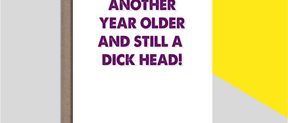 STILL A DICK HEAD!