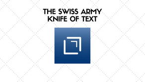 The Swiss Army Knife for Text
