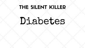 The Silent Killer - Diabetes