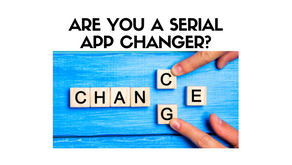 Are You A Serial App Changer?