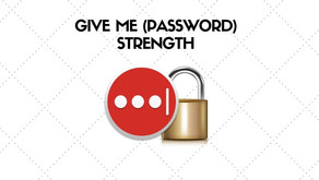 Give Me (Password) Strength