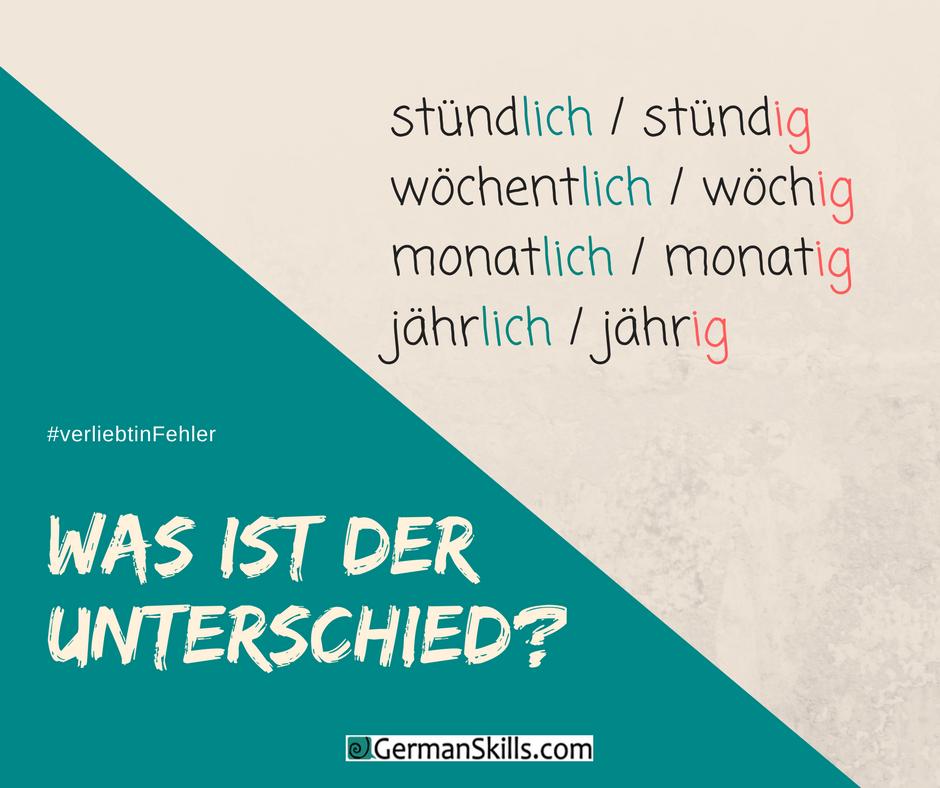 ig oder -lich? Temporale Adjektive und typische Fehler | German Skills