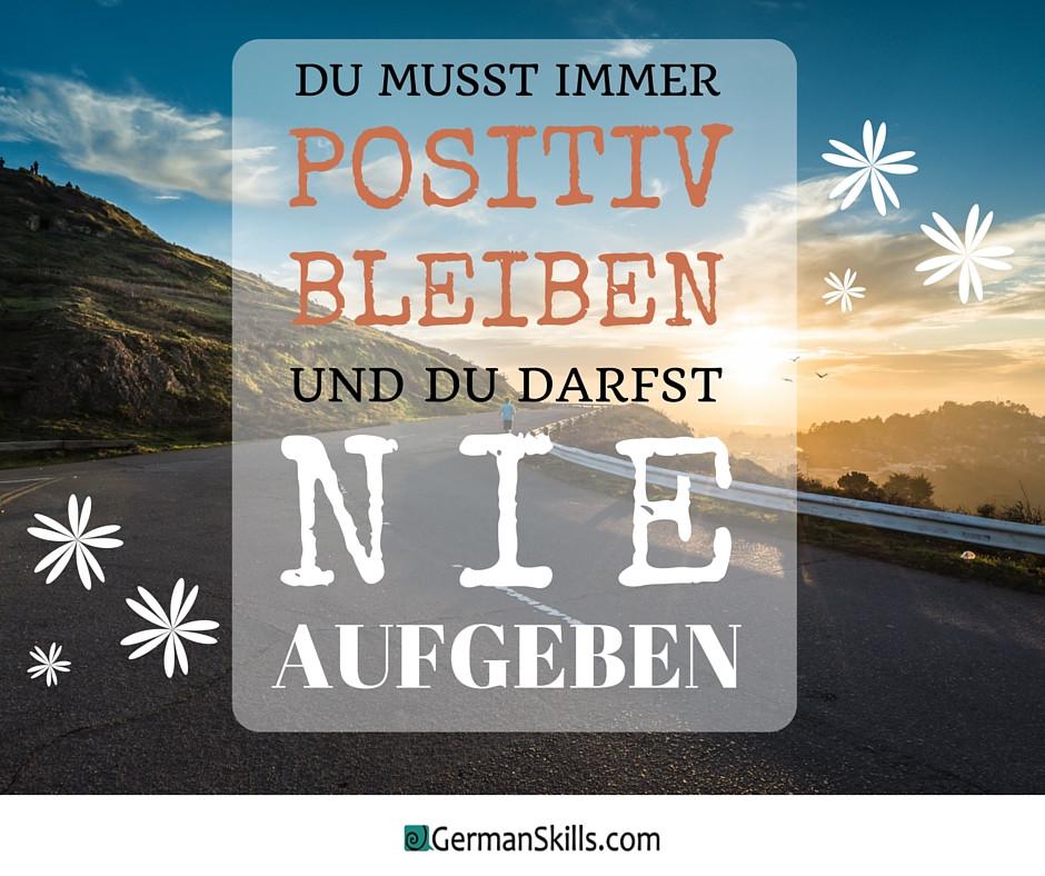 positiv-bleiben-nie-aufgeben-GermanSkills.com
