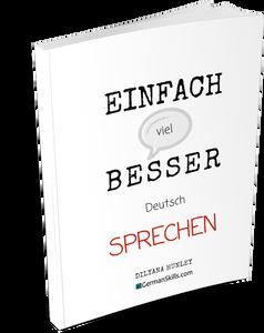 Einfach.Besser.Sprechen: Tipps und Methoden zum Deutschlernen
