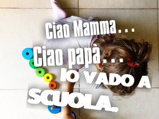 Ciao Mamma... Ciao Papà... io vado a scuola