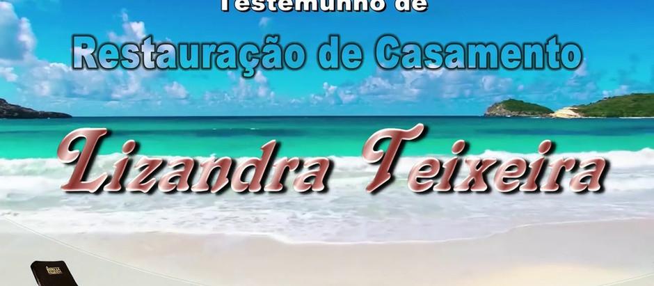 Testemunho de restauração de casamento de Lizandra Teixeira