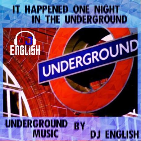 It Happened One Night In The Underground