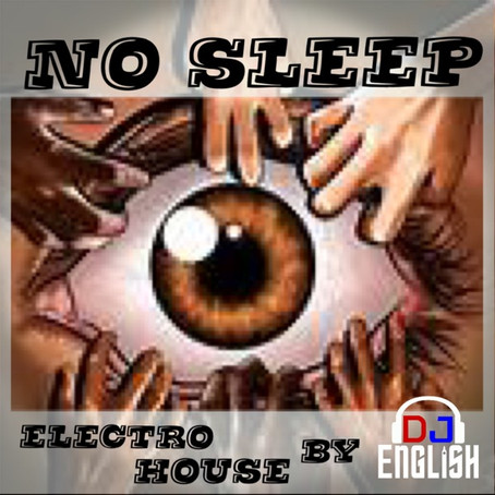 OUT NOW.... NO SLEEP By DJ English Now On Mixcloud