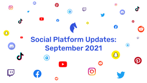 New Features on Social Media   September 2021